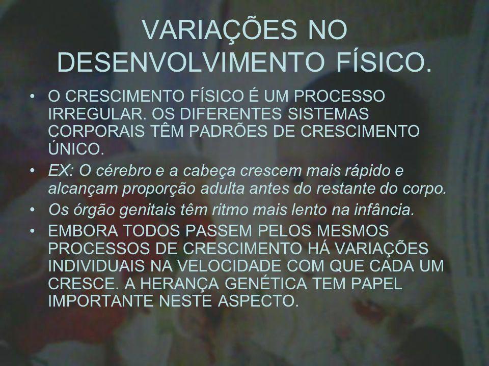 VARIAÇÕES NO DESENVOLVIMENTO FÍSICO.