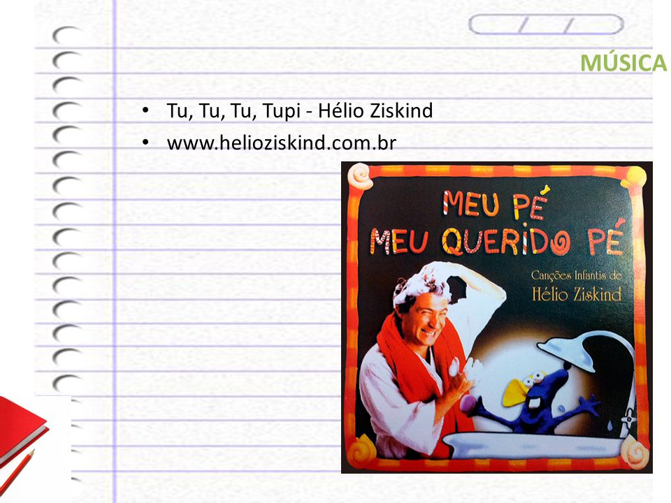 MÚSICA Tu, Tu, Tu, Tupi - Hélio Ziskind www.helioziskind.com.br