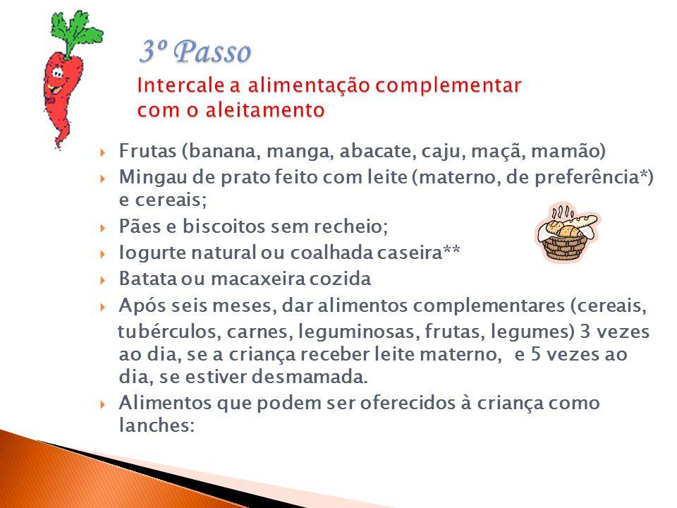 3º Passo Intercale a alimentação complementar com o aleitamento