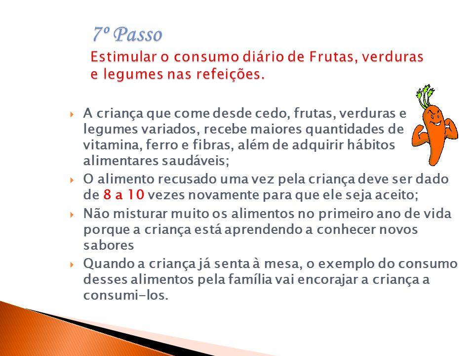 7º Passo Estimular o consumo diário de Frutas, verduras e legumes nas refeições.