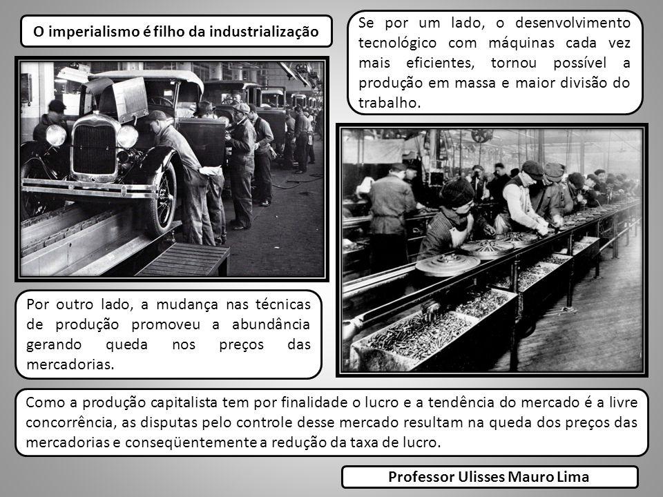 O imperialismo é filho da industrialização