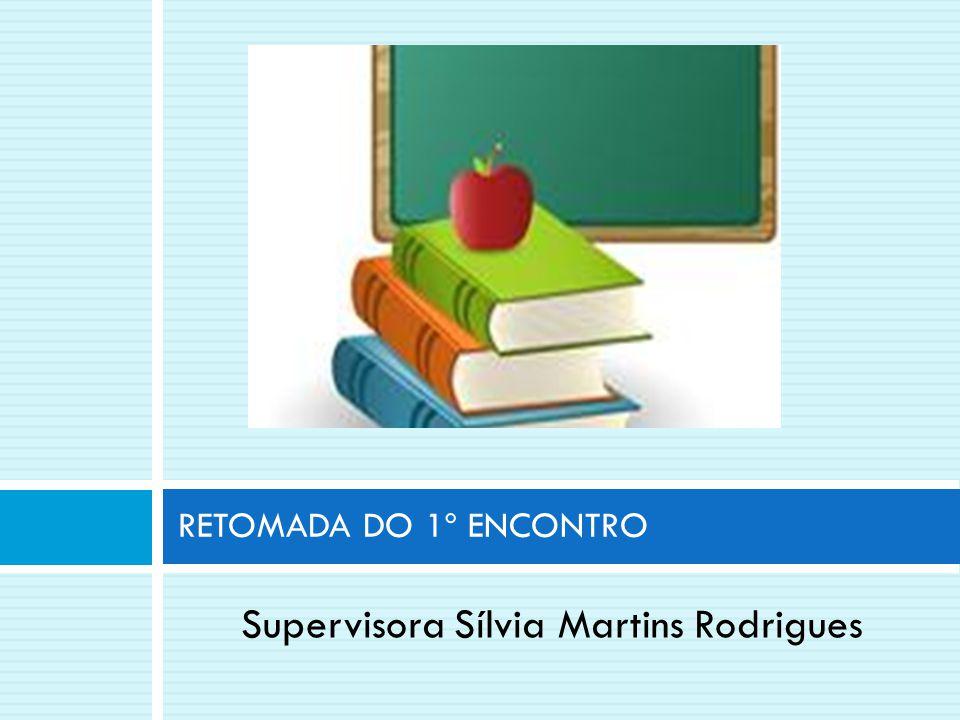 Supervisora Sílvia Martins Rodrigues