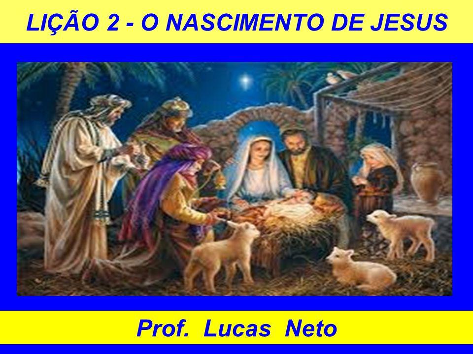 LIÇÃO 2 - O NASCIMENTO DE JESUS