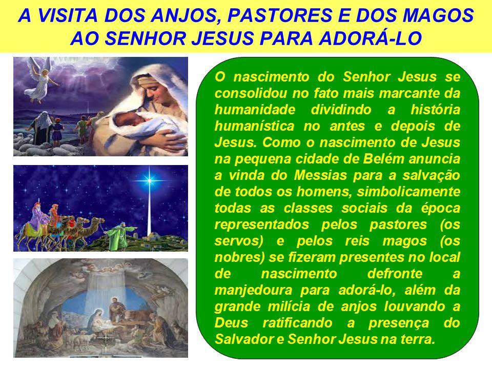 A VISITA DOS ANJOS, PASTORES E DOS MAGOS AO SENHOR JESUS PARA ADORÁ-LO