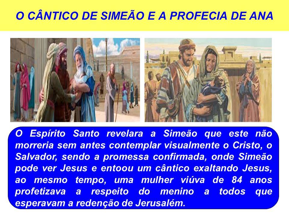 O CÂNTICO DE SIMEÃO E A PROFECIA DE ANA