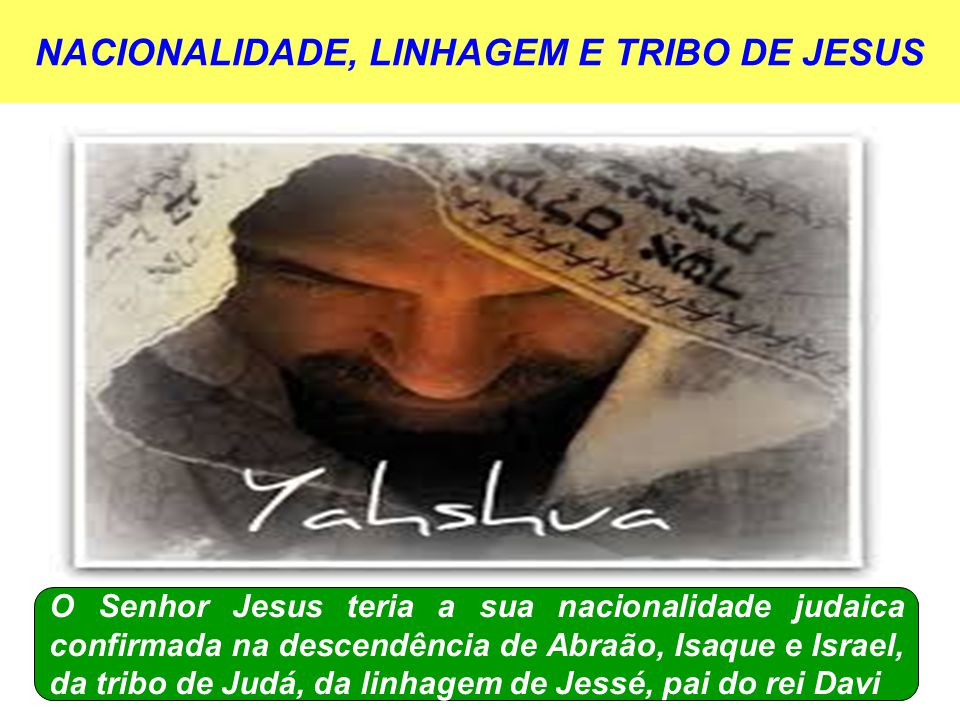 NACIONALIDADE, LINHAGEM E TRIBO DE JESUS
