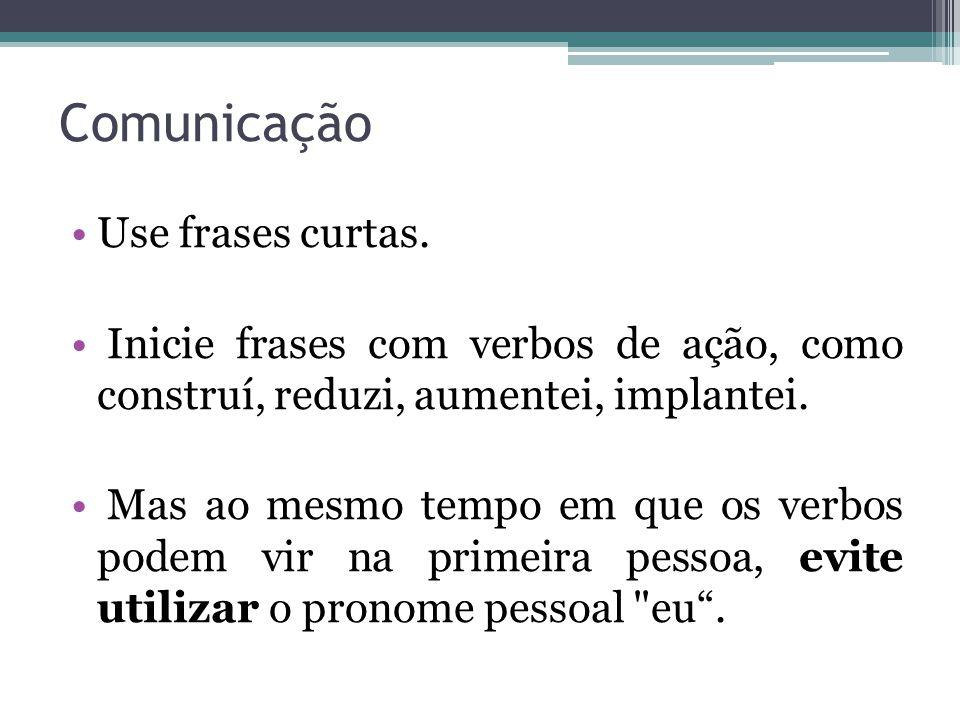 Comunicação Use frases curtas.