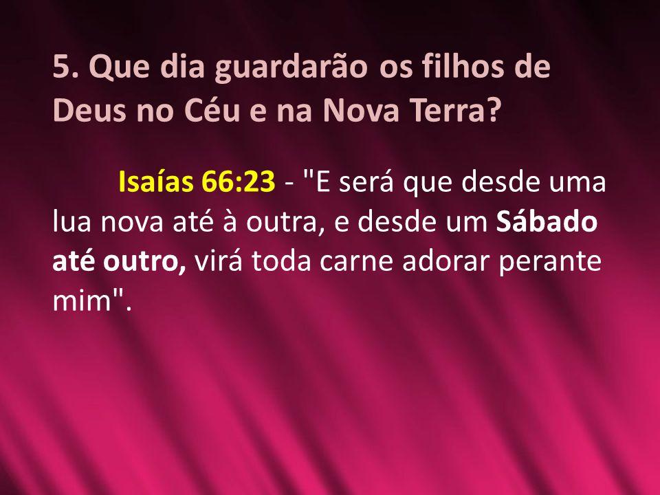 5. Que dia guardarão os filhos de Deus no Céu e na Nova Terra