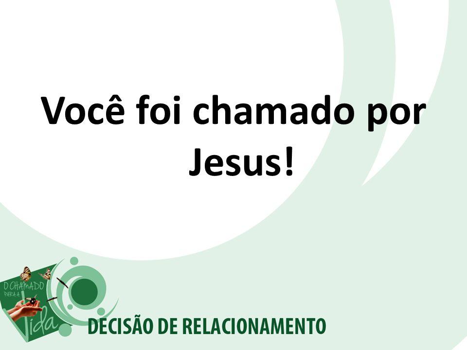 Você foi chamado por Jesus!