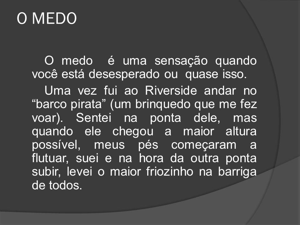 O MEDO