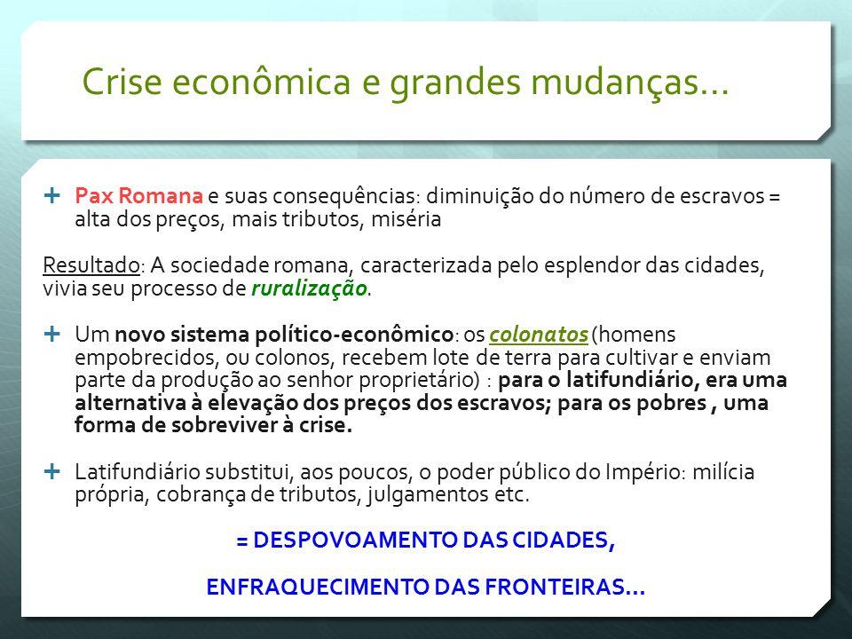 Crise econômica e grandes mudanças…