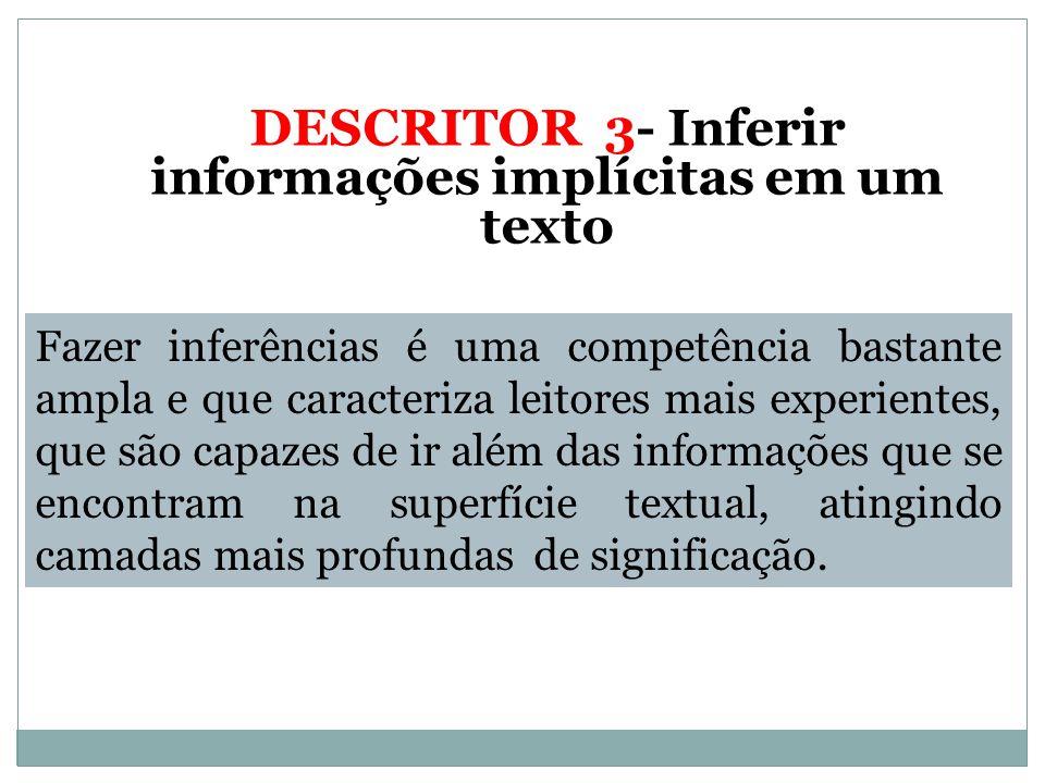 DESCRITOR 3- Inferir informações implícitas em um texto
