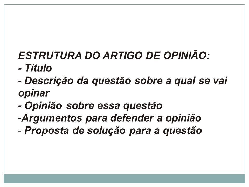 ESTRUTURA DO ARTIGO DE OPINIÃO: