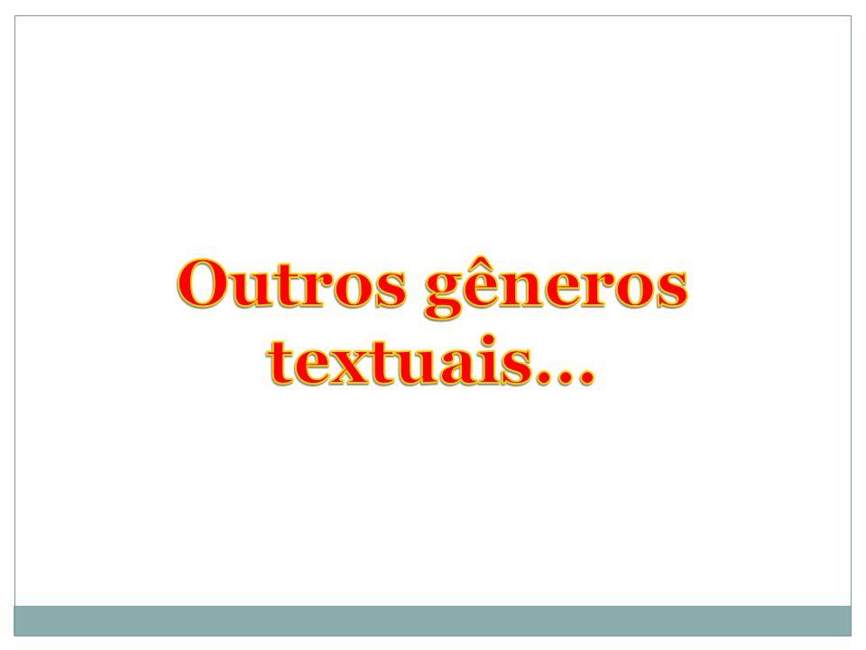 Outros gêneros textuais...