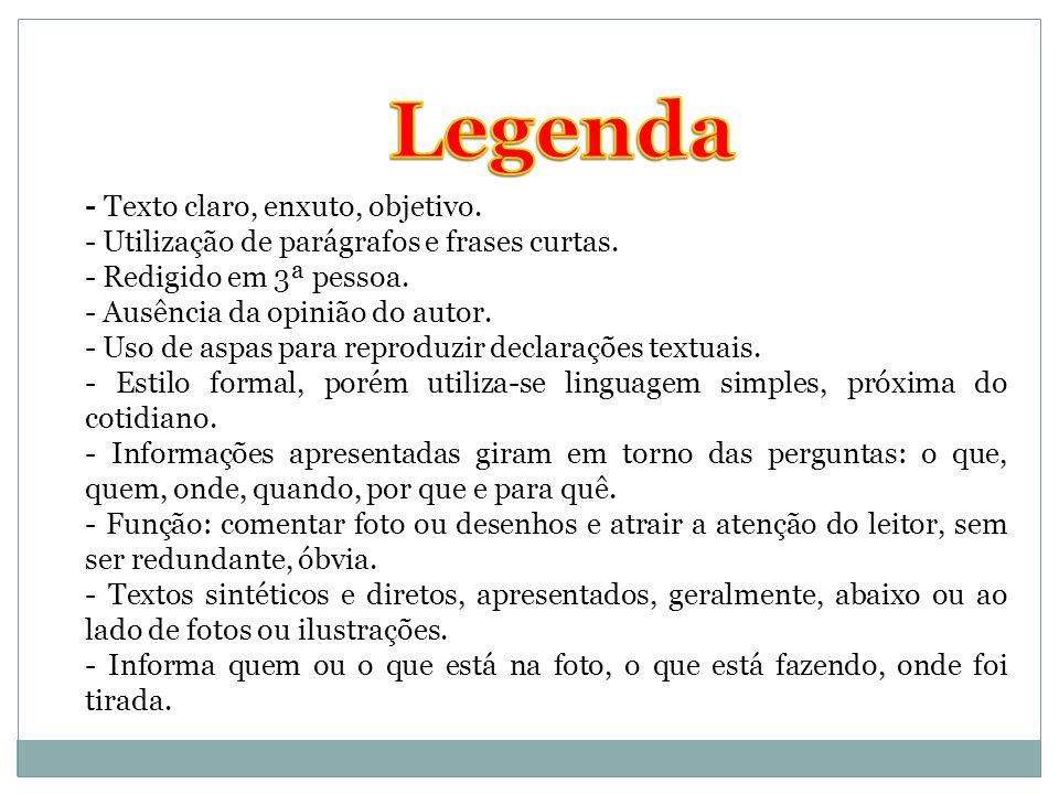 Legenda - Texto claro, enxuto, objetivo.