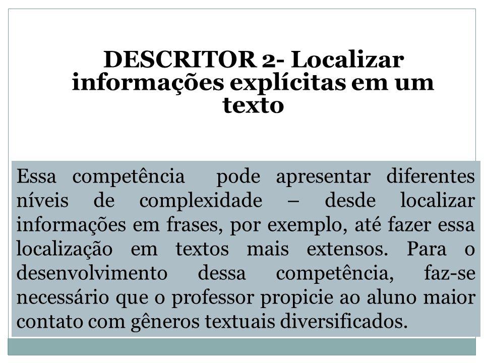 DESCRITOR 2- Localizar informações explícitas em um texto