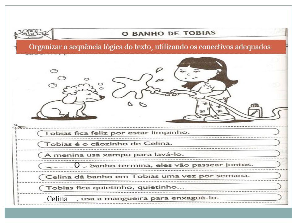 Organizar a sequência lógica do texto, utilizando os conectivos adequados.