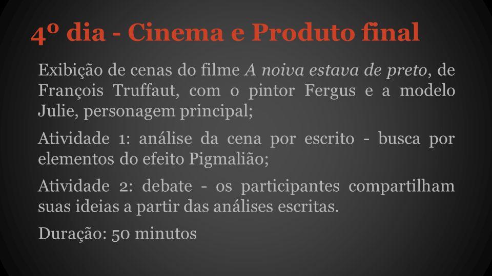 4º dia - Cinema e Produto final