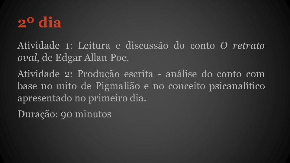 2º dia Atividade 1: Leitura e discussão do conto O retrato oval, de Edgar Allan Poe.