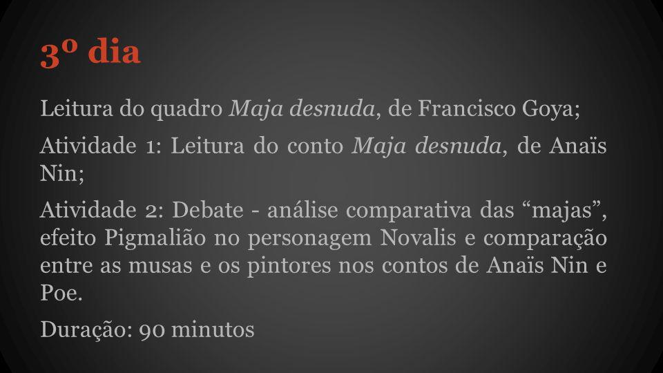 3º dia Leitura do quadro Maja desnuda, de Francisco Goya;