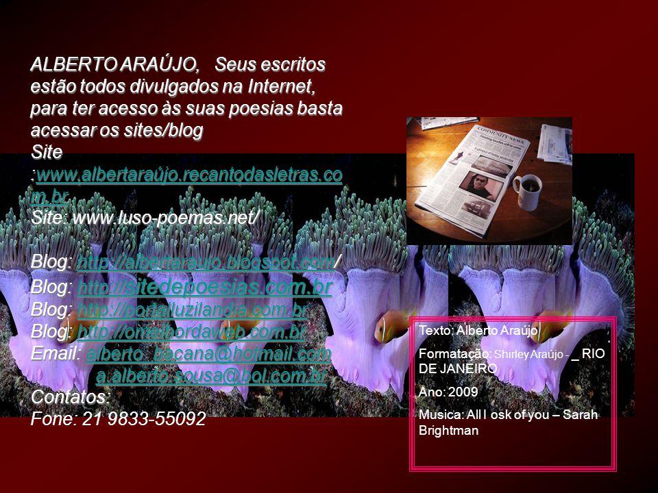 Site :www.albertaraújo.recantodasletras.com.br