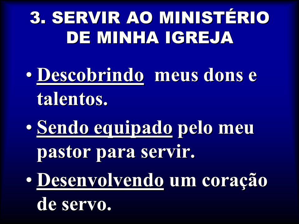 3. SERVIR AO MINISTÉRIO DE MINHA IGREJA