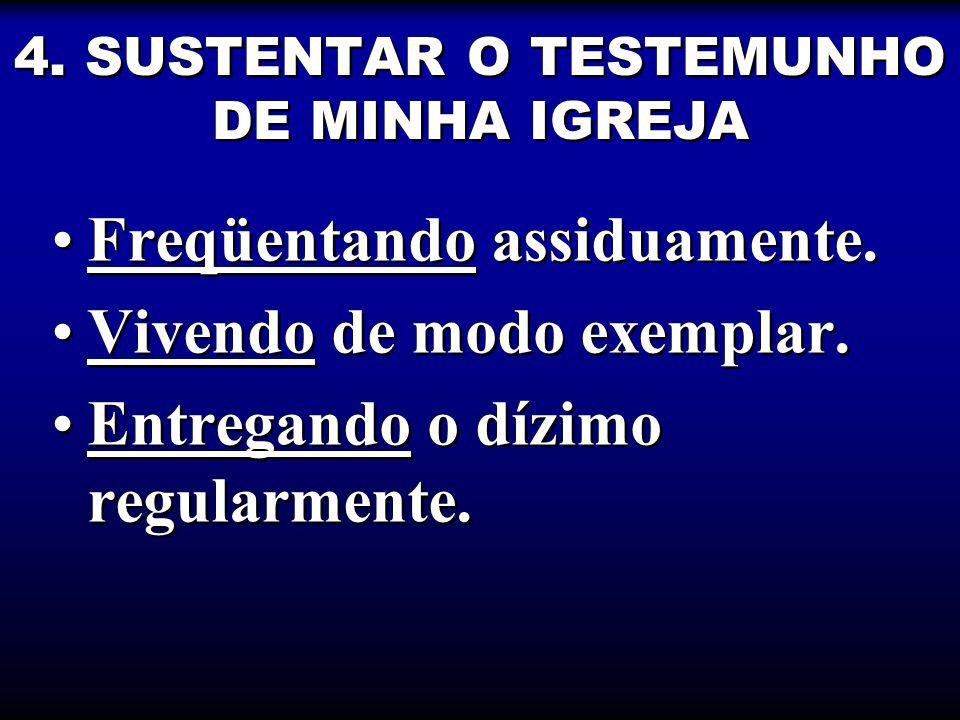 4. SUSTENTAR O TESTEMUNHO DE MINHA IGREJA