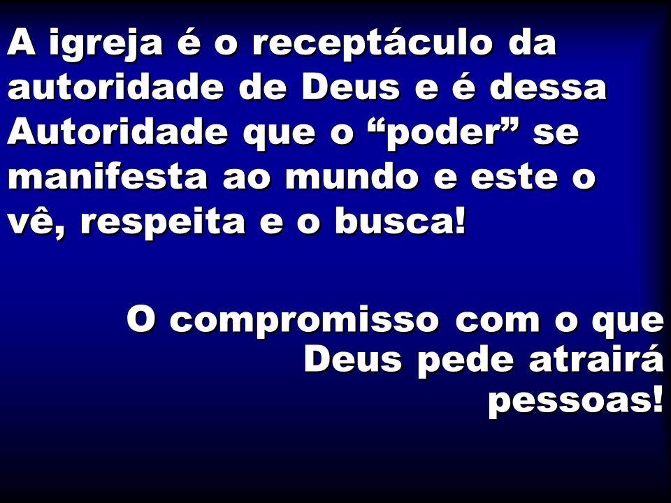 O compromisso com o que Deus pede atrairá pessoas!