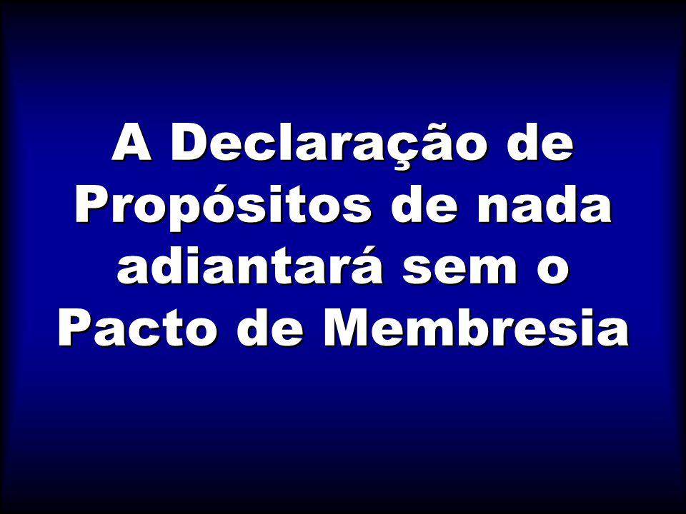 A Declaração de Propósitos de nada adiantará sem o Pacto de Membresia