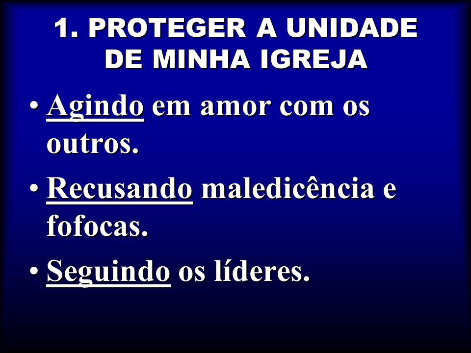 1. PROTEGER A UNIDADE DE MINHA IGREJA