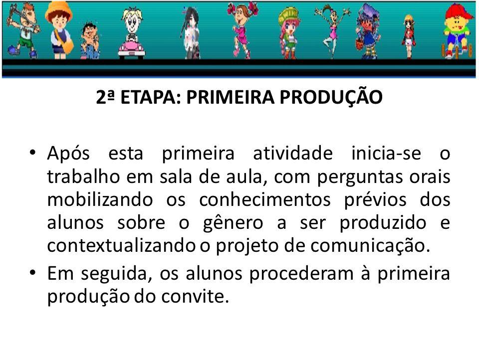 2ª ETAPA: PRIMEIRA PRODUÇÃO