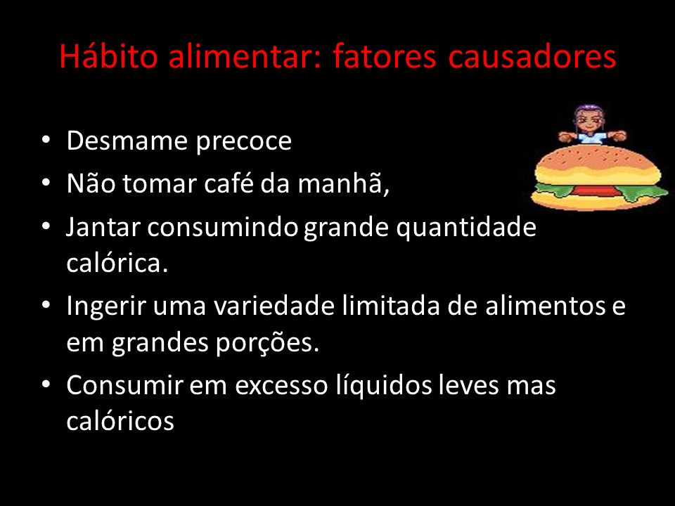 Hábito alimentar: fatores causadores