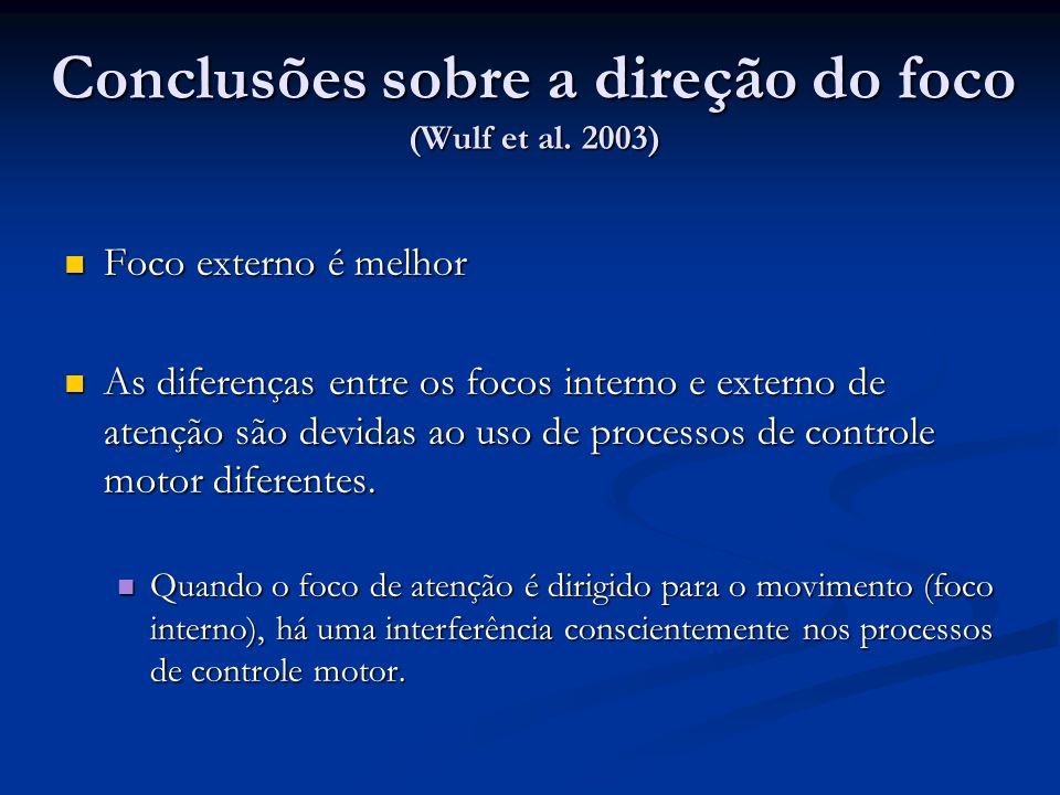 Conclusões sobre a direção do foco (Wulf et al. 2003)