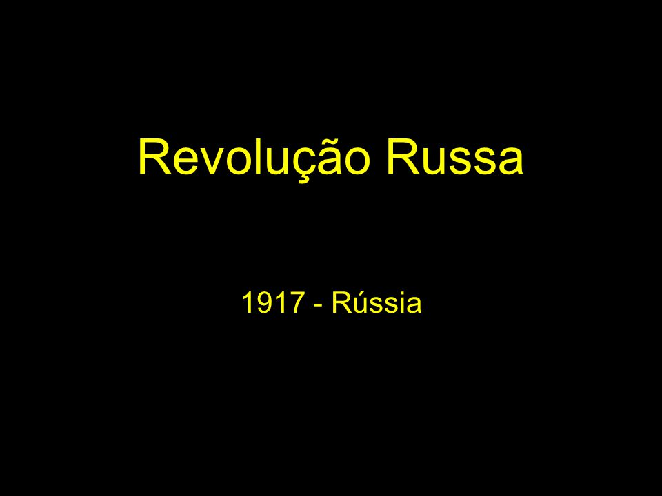 Revolução Russa 1917 - Rússia