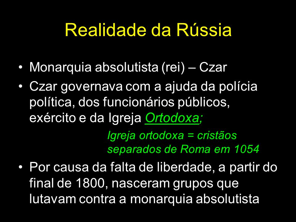 Realidade da Rússia Monarquia absolutista (rei) – Czar