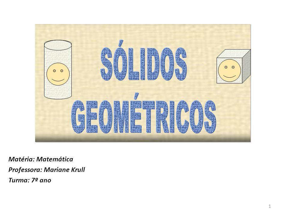 Matéria: Matemática Professora: Mariane Krull Turma: 7º ano