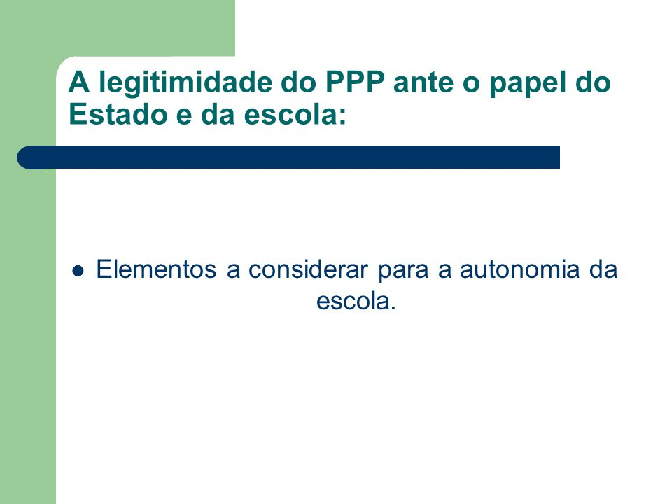 A legitimidade do PPP ante o papel do Estado e da escola: