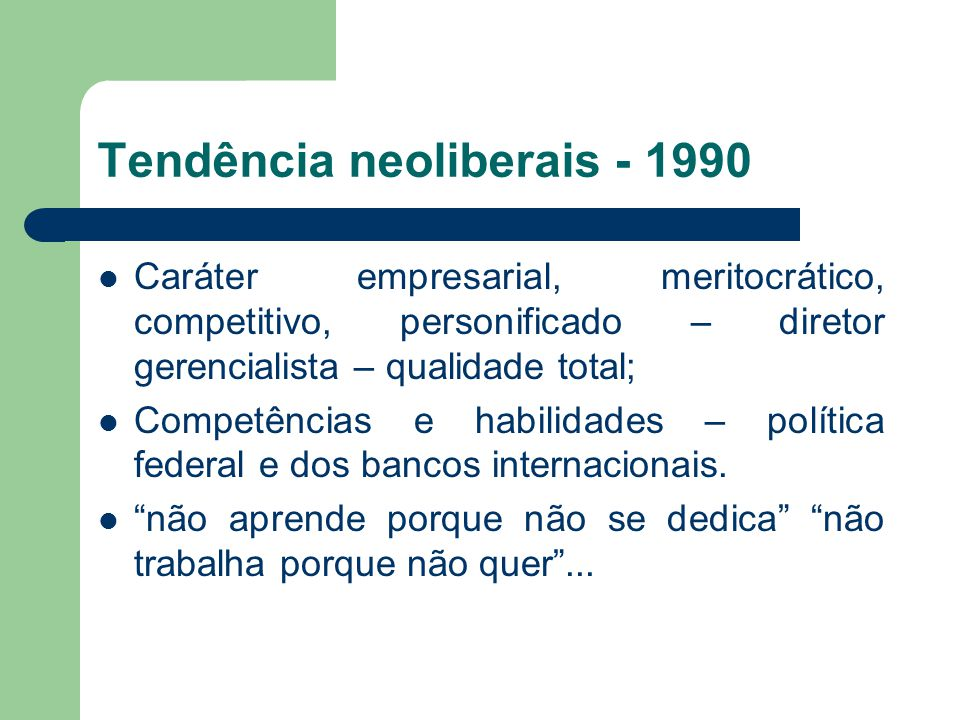Tendência neoliberais - 1990