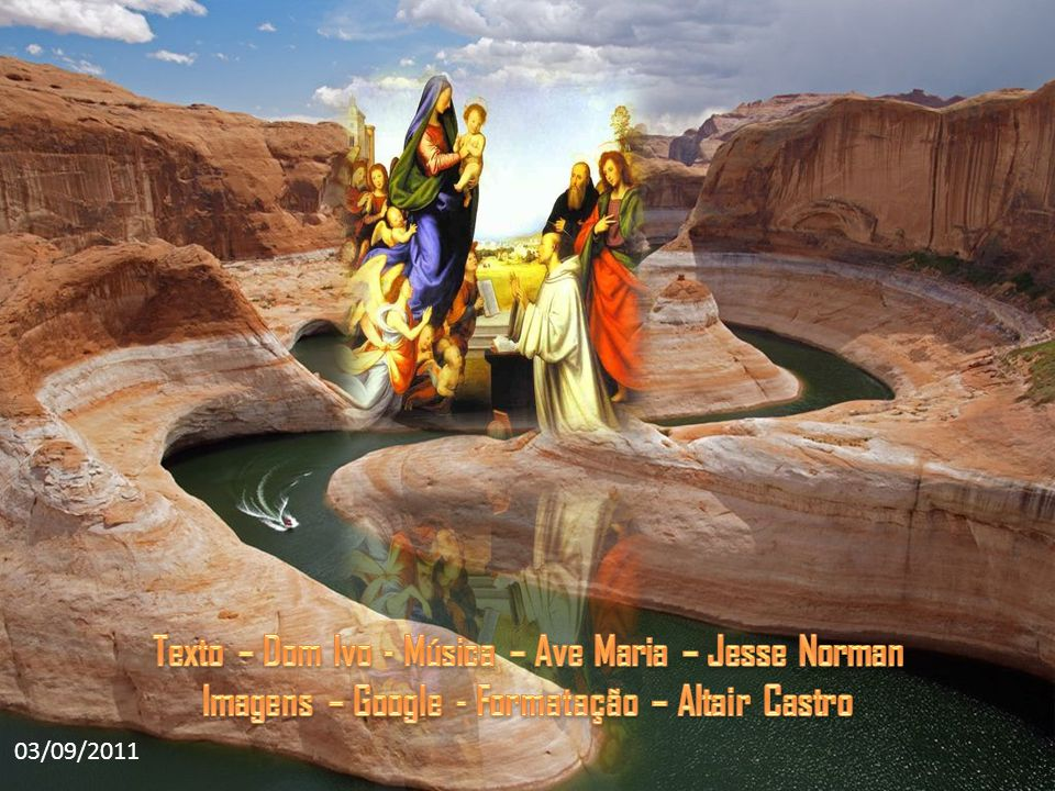 Texto – Dom Ivo - Música – Ave Maria – Jesse Norman