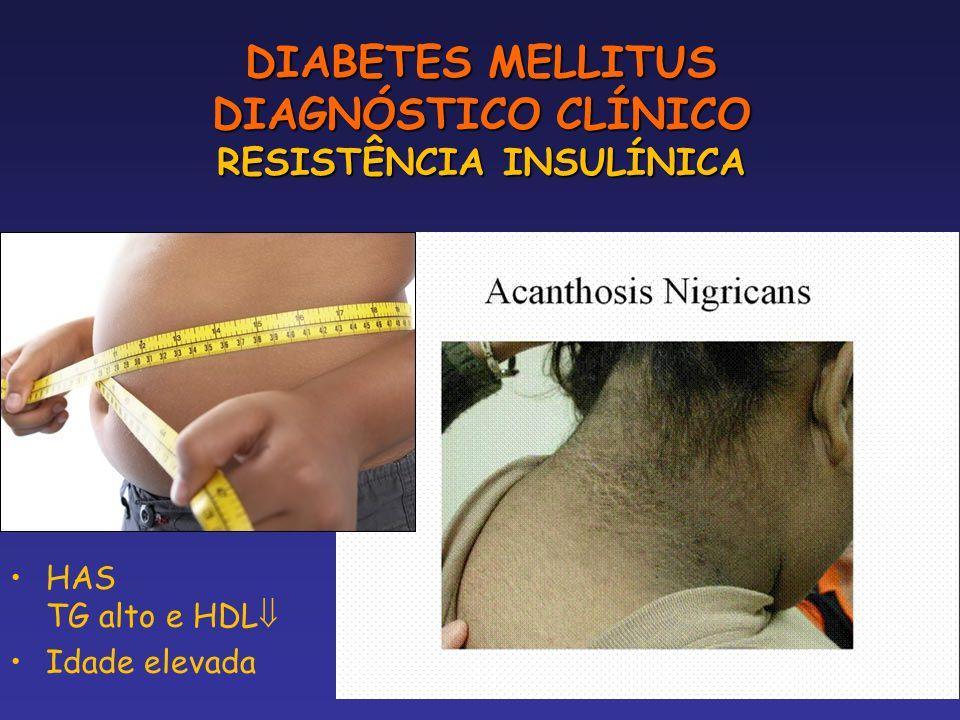 DIABETES MELLITUS DIAGNÓSTICO CLÍNICO RESISTÊNCIA INSULÍNICA