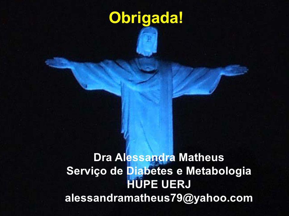 Dra Alessandra Matheus Serviço de Diabetes e Metabologia