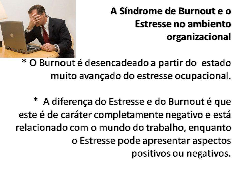 A Síndrome de Burnout e o Estresse no ambiento organizacional