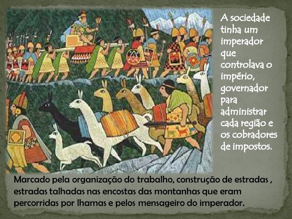A sociedade tinha um imperador que controlava o império, governador para administrar cada região e os cobradores de impostos.