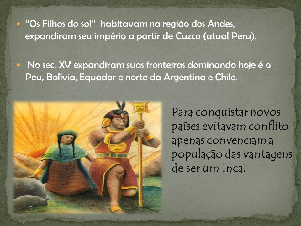 ''Os Filhos do sol'' habitavam na região dos Andes, expandiram seu império a partir de Cuzco (atual Peru).