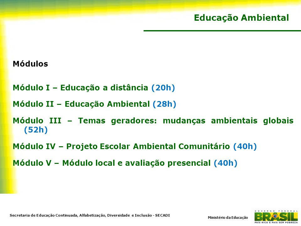 Educação Ambiental Módulos Módulo I – Educação a distância (20h)