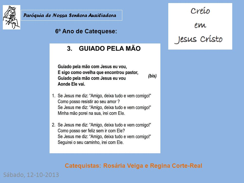 Catequistas: Rosária Veiga e Regina Corte-Real