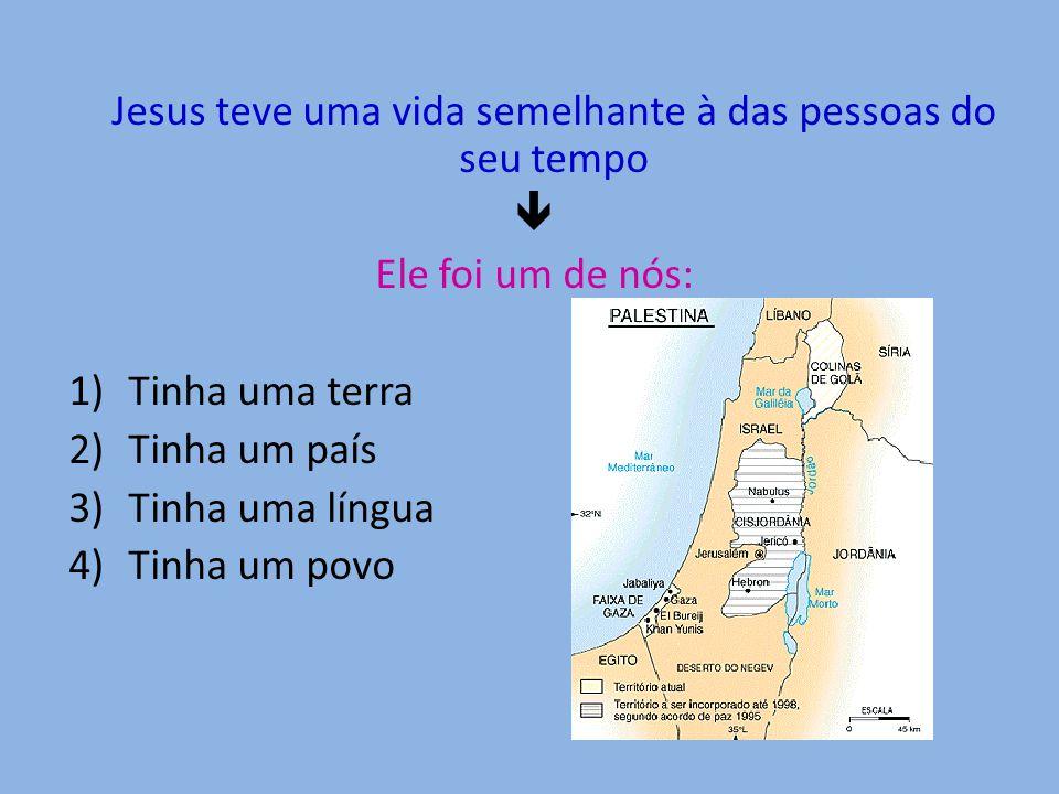 Jesus teve uma vida semelhante à das pessoas do seu tempo