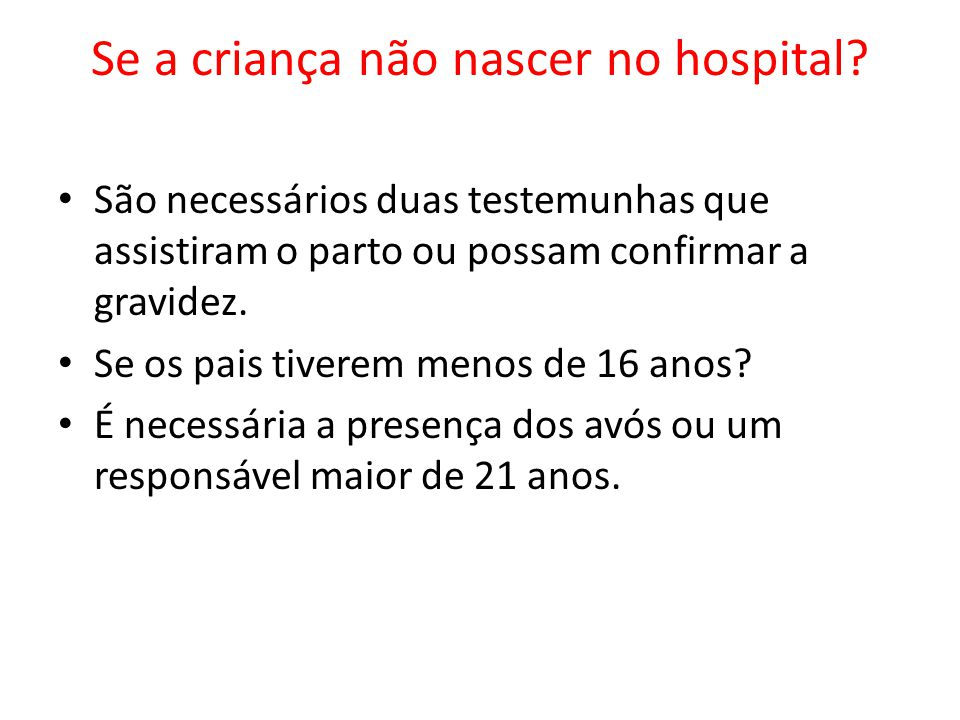 Se a criança não nascer no hospital