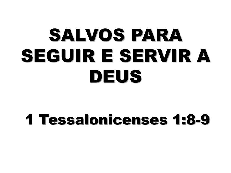 SALVOS PARA SEGUIR E SERVIR A DEUS