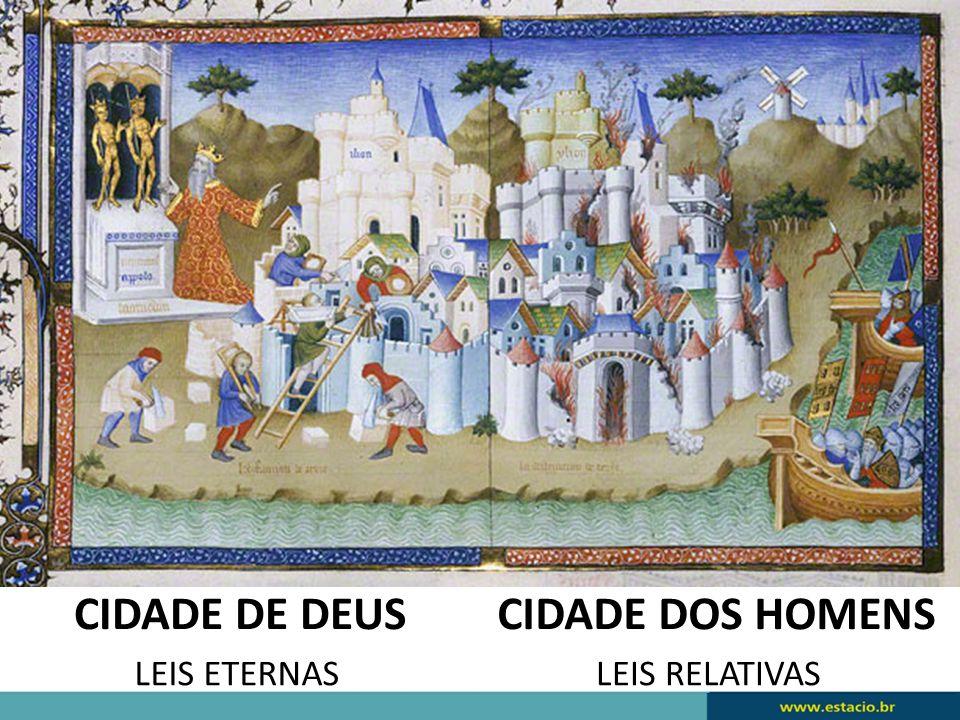 CIDADE DE DEUS CIDADE DOS HOMENS LEIS ETERNAS LEIS RELATIVAS